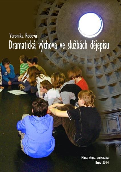 Výsledek obrázku pro Dramatická výchova ve službách dějepisu. Vzdělávací potenciál tematické kooperativní výuky.